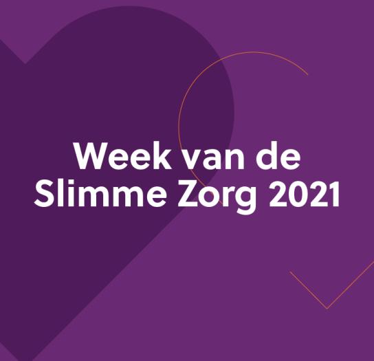 Week van de Slimme Zorg – 18 t/m 21 januari 2021
